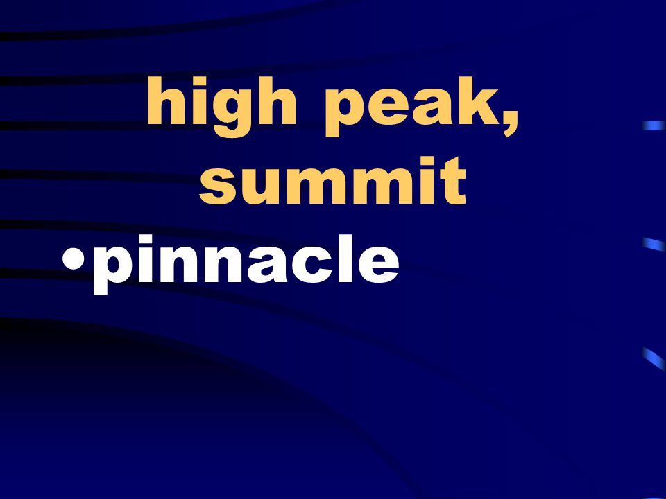 high peak, summit pinnacle