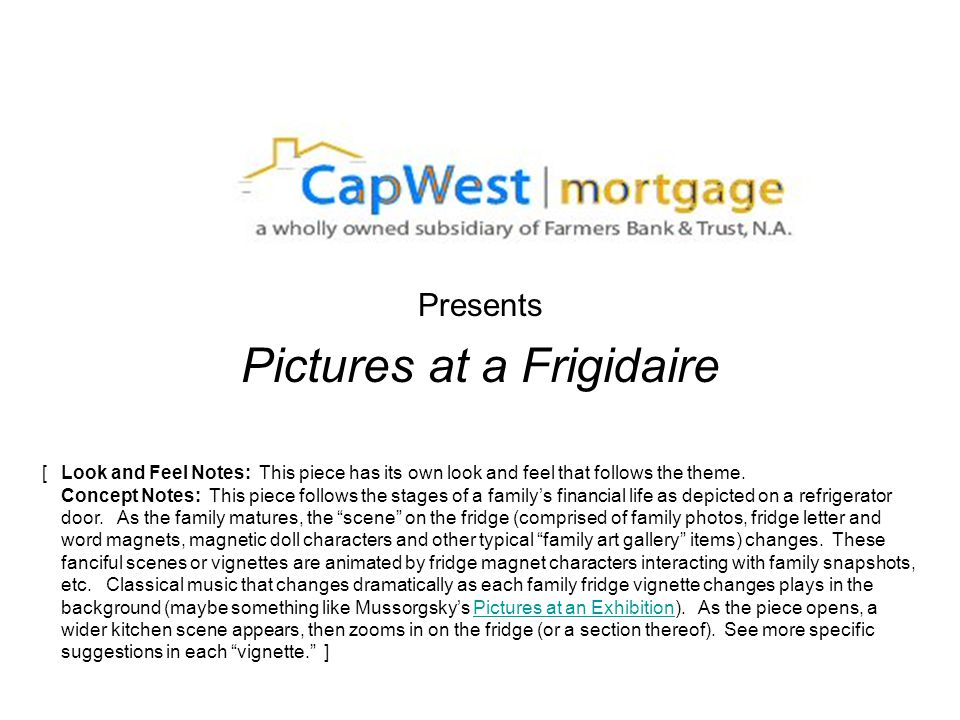 Presents Pictures at a Frigidaire [Look and Feel Notes: This piece has its own look and feel that follows the theme.