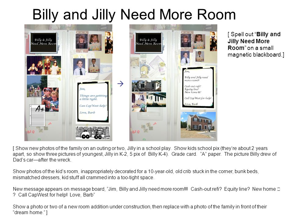 Billy and Jilly Need More Room [ Show new photos of the family on an outing or two, Jilly in a school play.