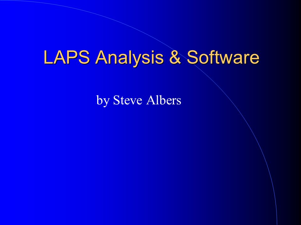 LAPS Analysis & Software by Steve Albers