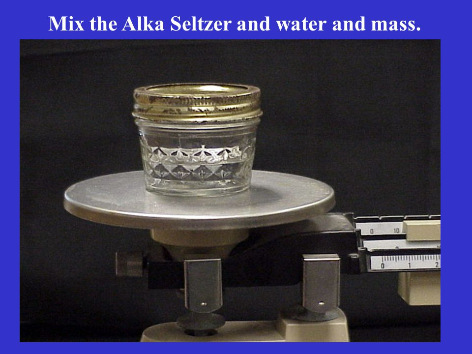 Mix the Alka Seltzer and water and mass.