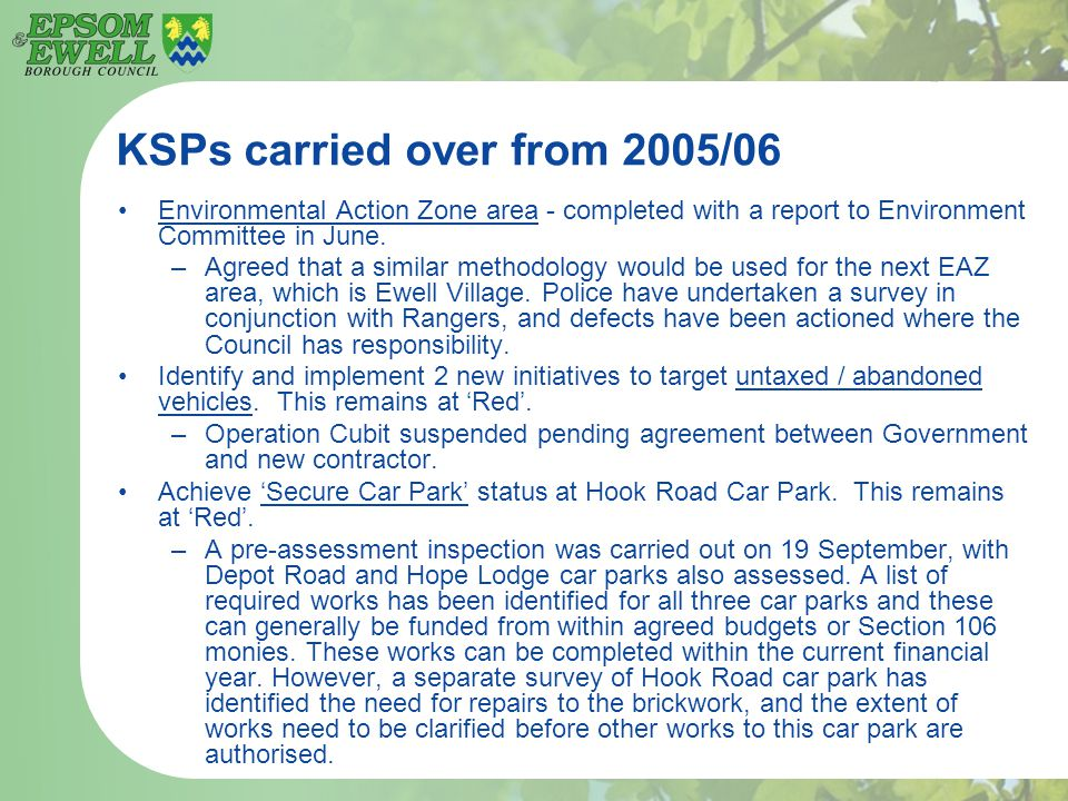 KSPs carried over from 2005/06 Environmental Action Zone area - completed with a report to Environment Committee in June. –Agreed that a similar metho