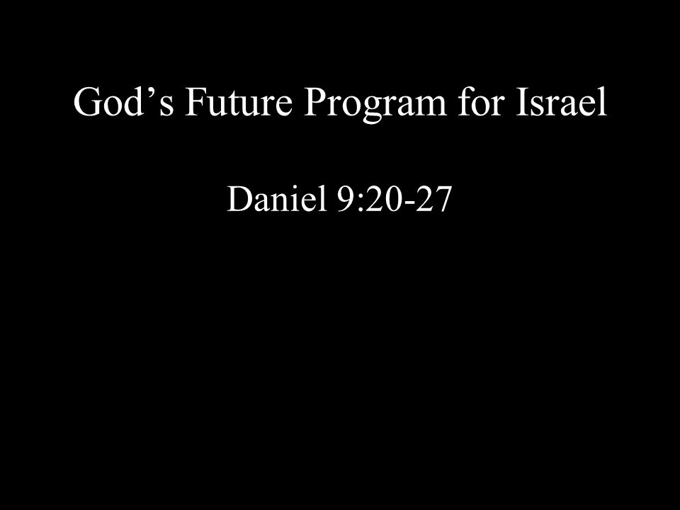 Dan 9:27a He will make a firm covenant with many for one 7 [ = 7 years]