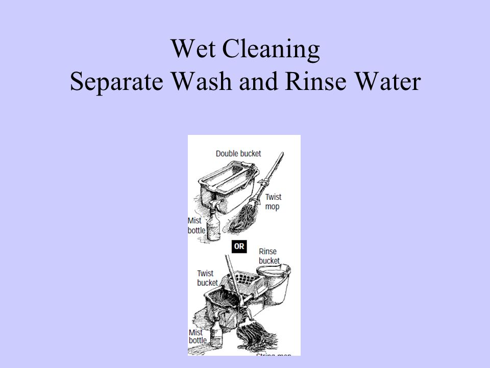 Wet Cleaning Separate Wash and Rinse Water