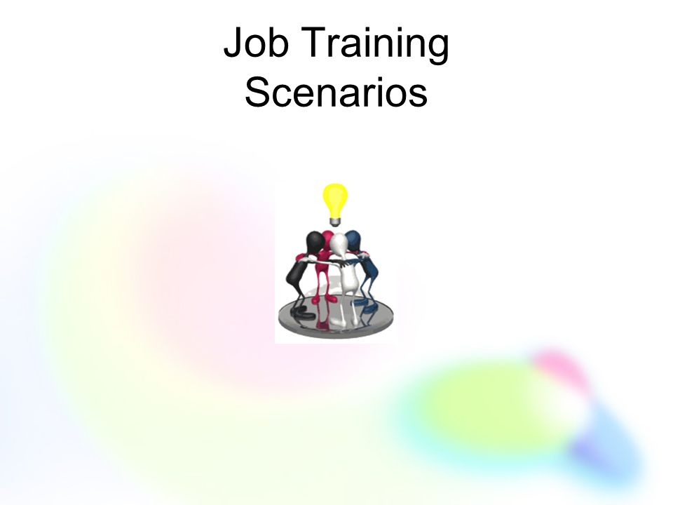 Job Training Scenarios