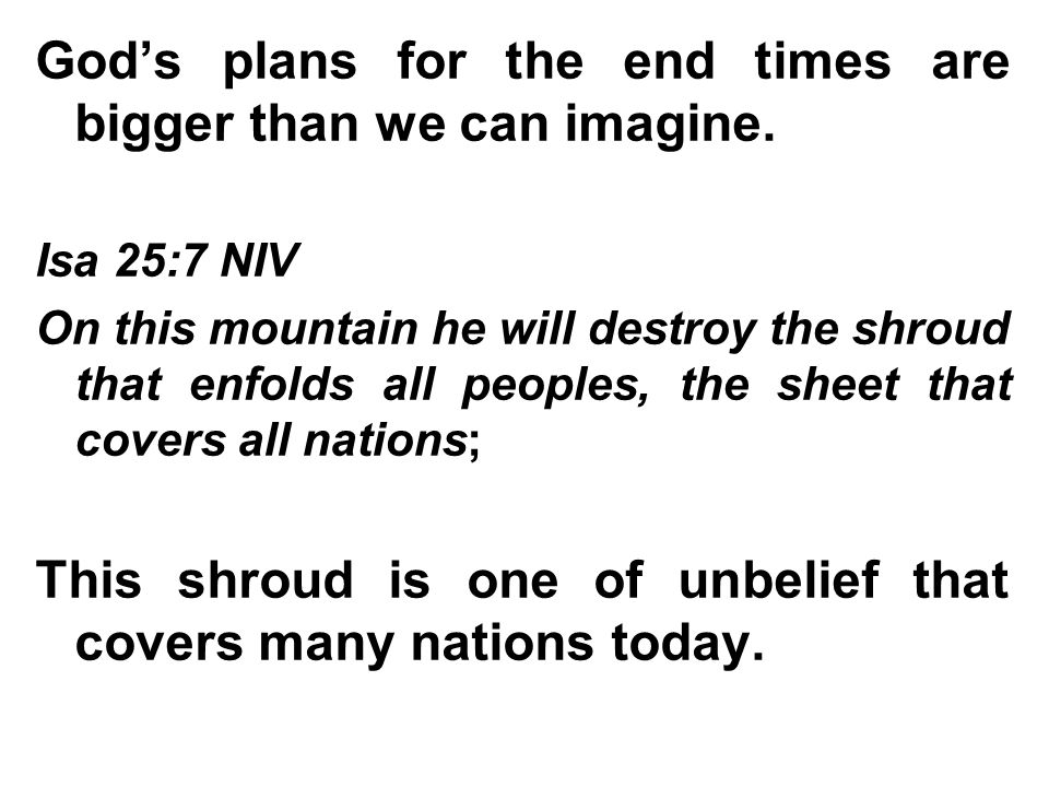 God's plans for the end times are bigger than we can imagine.
