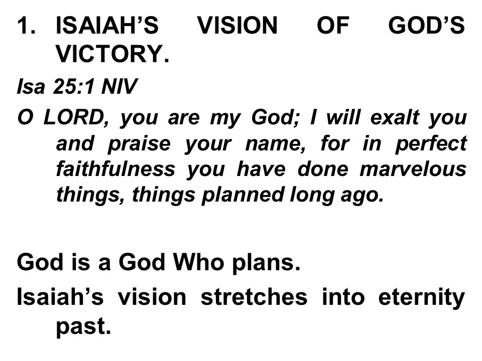 1.ISAIAH'S VISION OF GOD'S VICTORY.