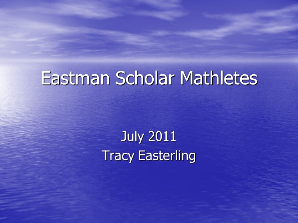 Eastman Scholar Mathletes July 2011 Tracy Easterling