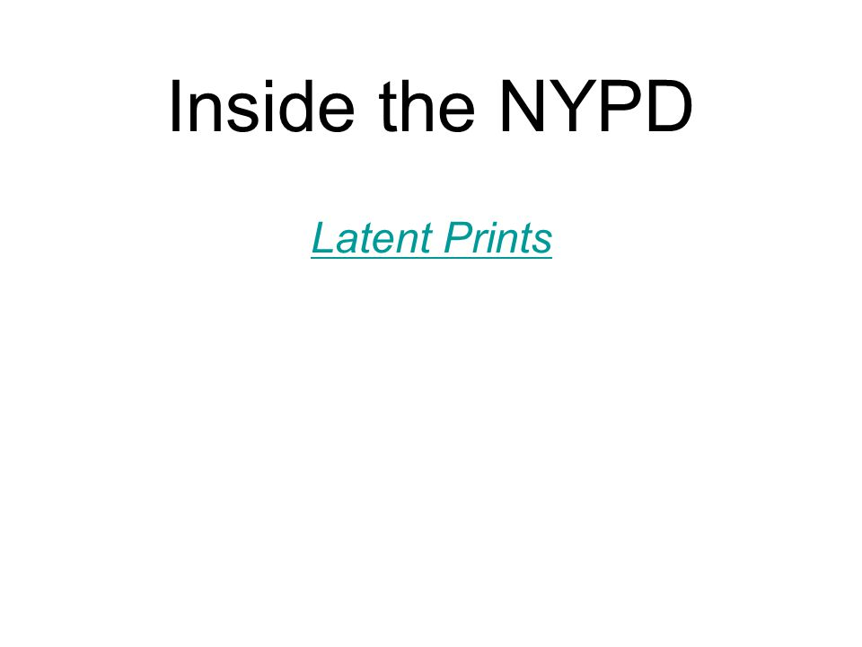 Inside the NYPD Latent Prints Latent Prints