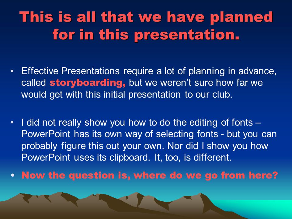 This is all that we have planned for in this presentation.