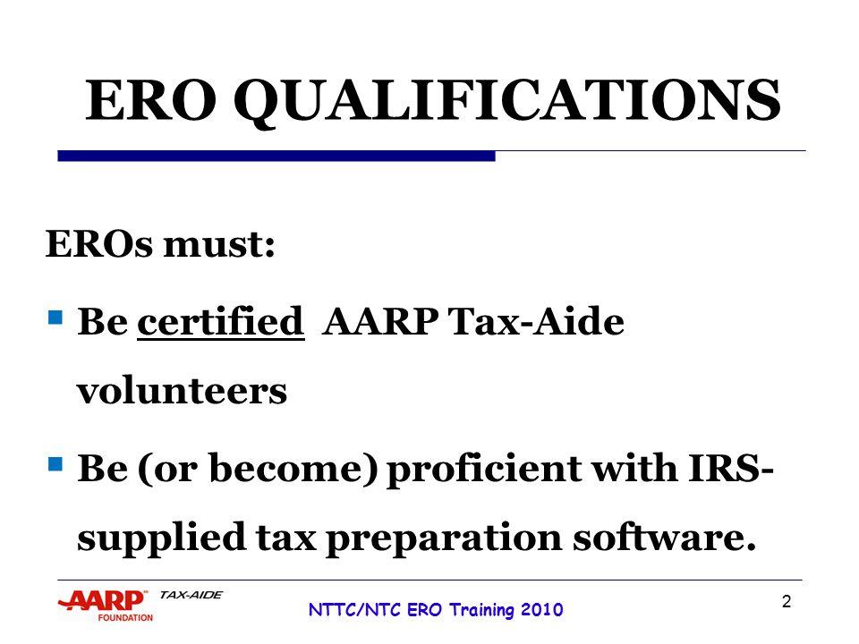 3 NTTC/NTC ERO Training 2010 ERO RESPONSIBILITIES  Security of taxpayer data  Transmission of e-file returns  Record keeping  Communications