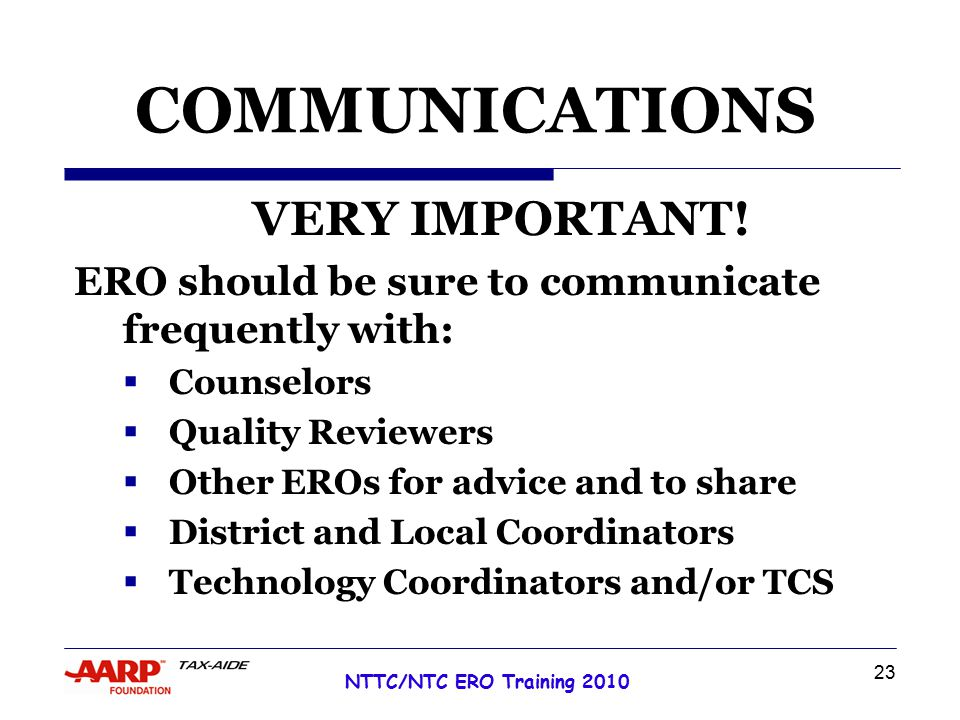 23 NTTC/NTC ERO Training 2010 COMMUNICATIONS VERY IMPORTANT.