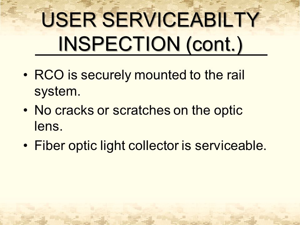 USER SERVICEABILTY INSPECTION (cont.) RCO is securely mounted to the rail system.