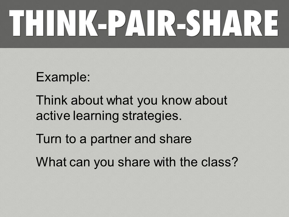 Example: Think about what you know about active learning strategies.