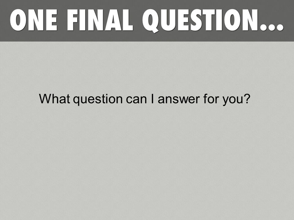 What question can I answer for you