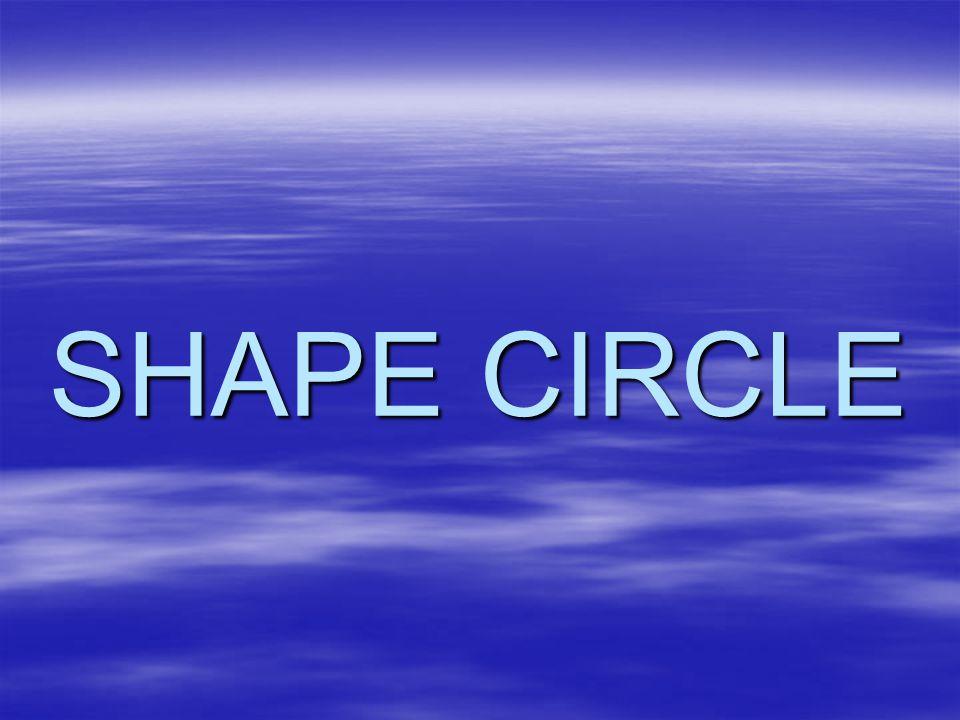 SHAPE CIRCLE