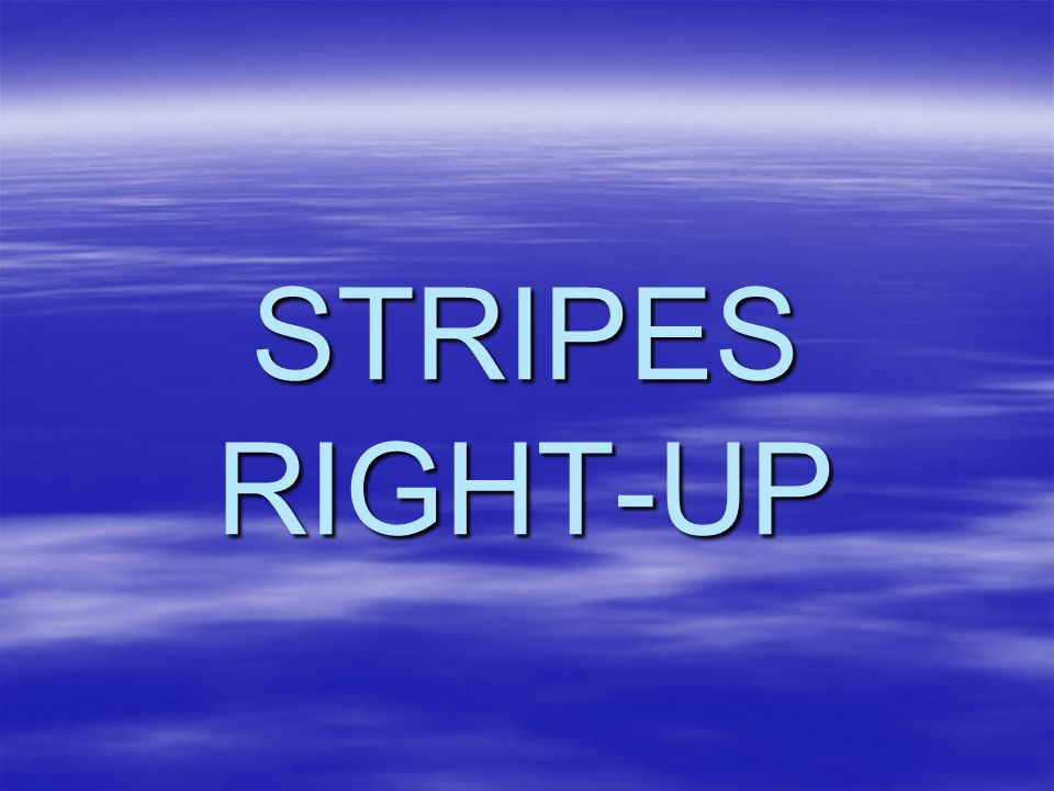 STRIPES RIGHT-UP