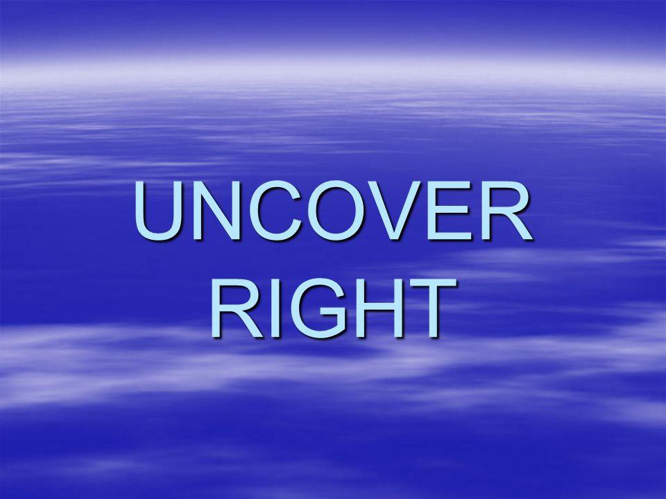 UNCOVER RIGHT