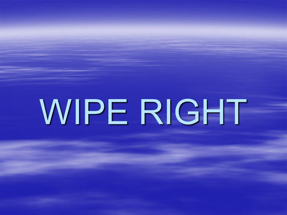 WIPE RIGHT