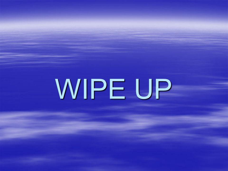 WIPE UP