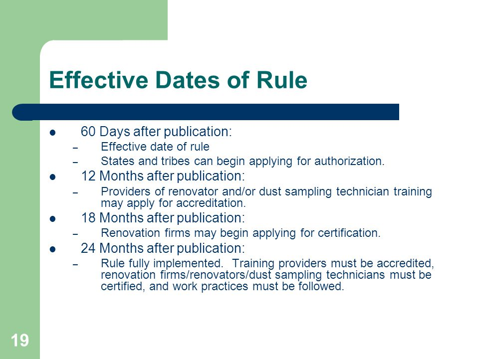 19 Effective Dates of Rule 60 Days after publication: – Effective date of rule – States and tribes can begin applying for authorization. 12 Months aft