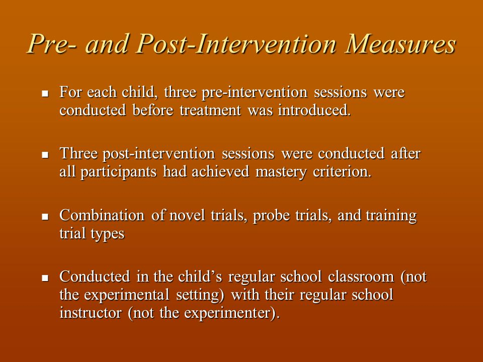 Pre- and Post-Intervention Measures For each child, three pre-intervention sessions were conducted before treatment was introduced.