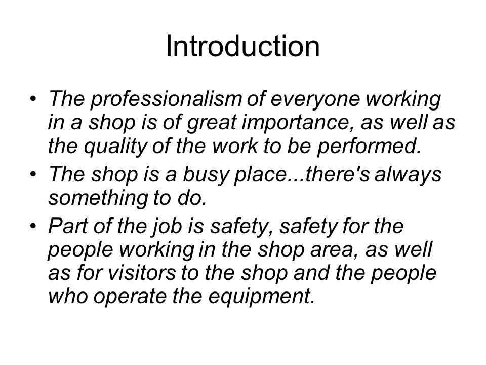 Introduction The professionalism of everyone working in a shop is of great importance, as well as the quality of the work to be performed. The shop is