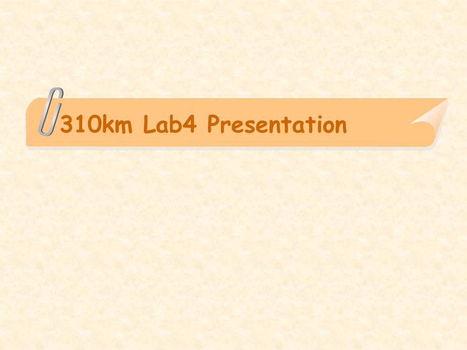 310km Lab4 Presentation