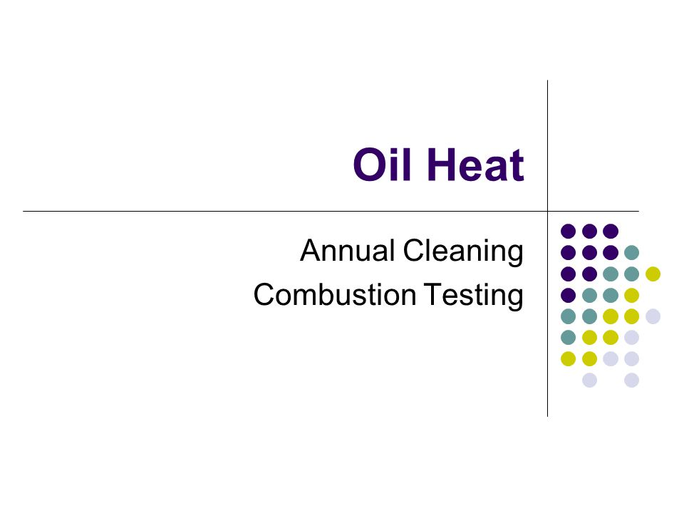 The Annual Tune-Up Oil equipment must be serviced on a yearly basis.