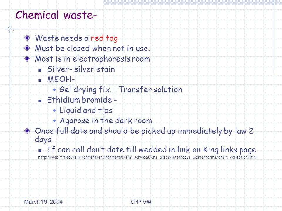 March 19, 2004CHP GM Chemical waste- Waste needs a red tag Must be closed when not in use.