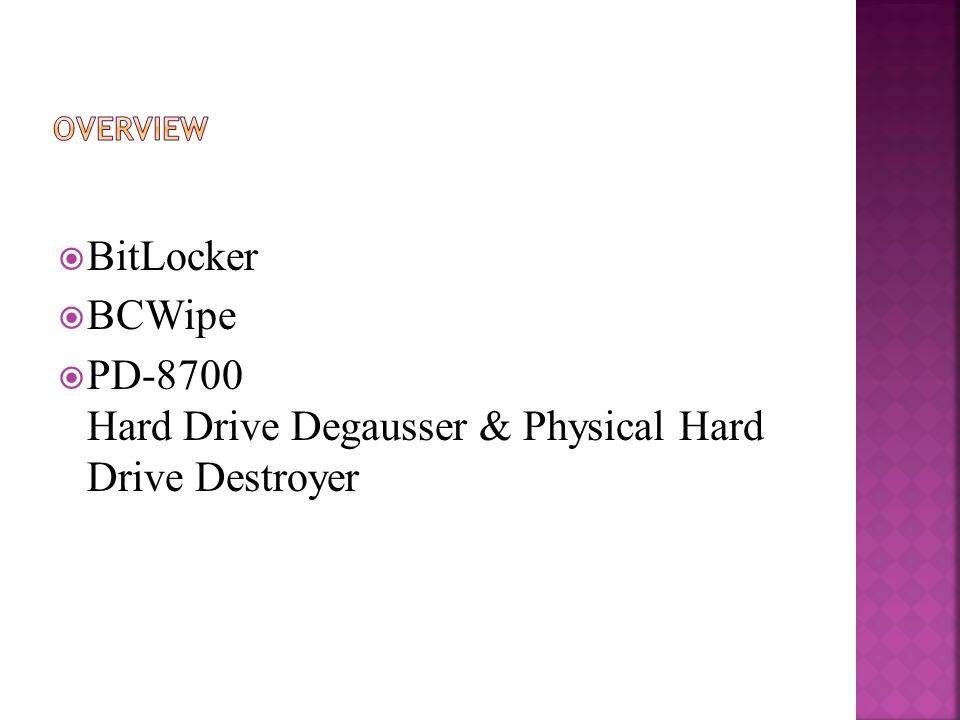  BitLocker  BCWipe  PD-8700 Hard Drive Degausser & Physical Hard Drive Destroyer