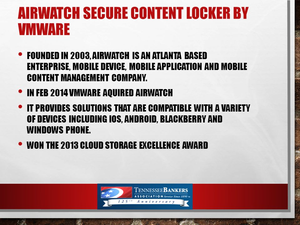 AIRWATCH SECURE CONTENT LOCKER BY VMWARE FOUNDED IN 2003, AIRWATCH IS AN ATLANTA BASED ENTERPRISE, MOBILE DEVICE, MOBILE APPLICATION AND MOBILE CONTENT MANAGEMENT COMPANY.