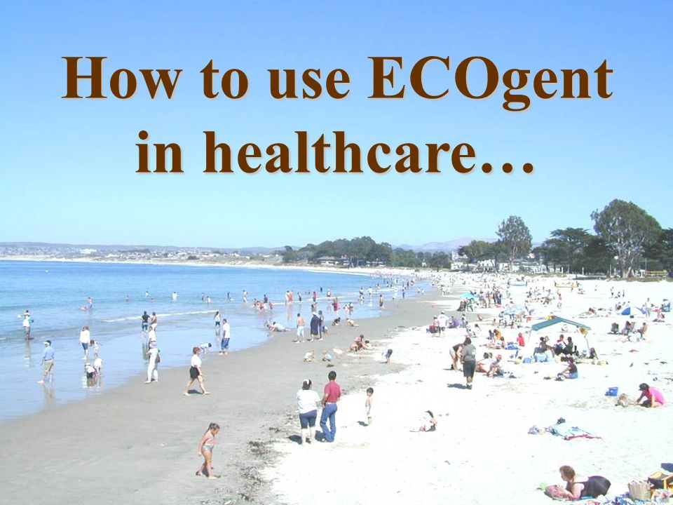 ECOgent: ECOgent: does not contribute to the contamination of indoor air.does not contribute to the contamination of indoor air.