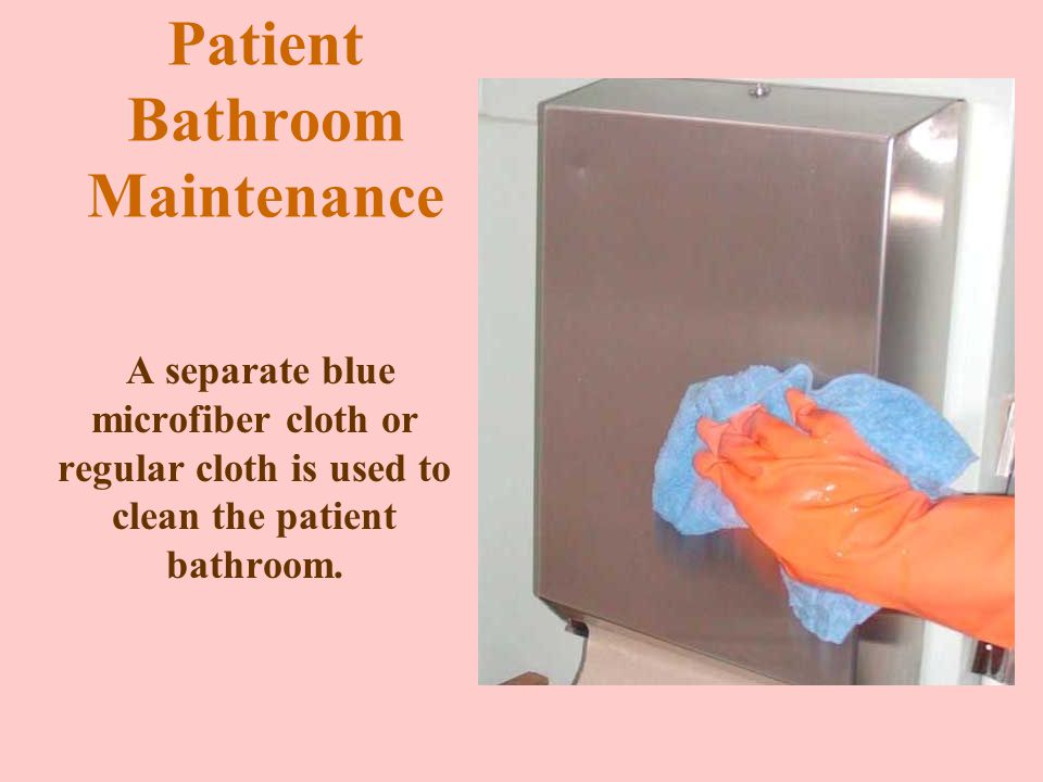 Patient Room Maintenance Launder the cloths when necessary.