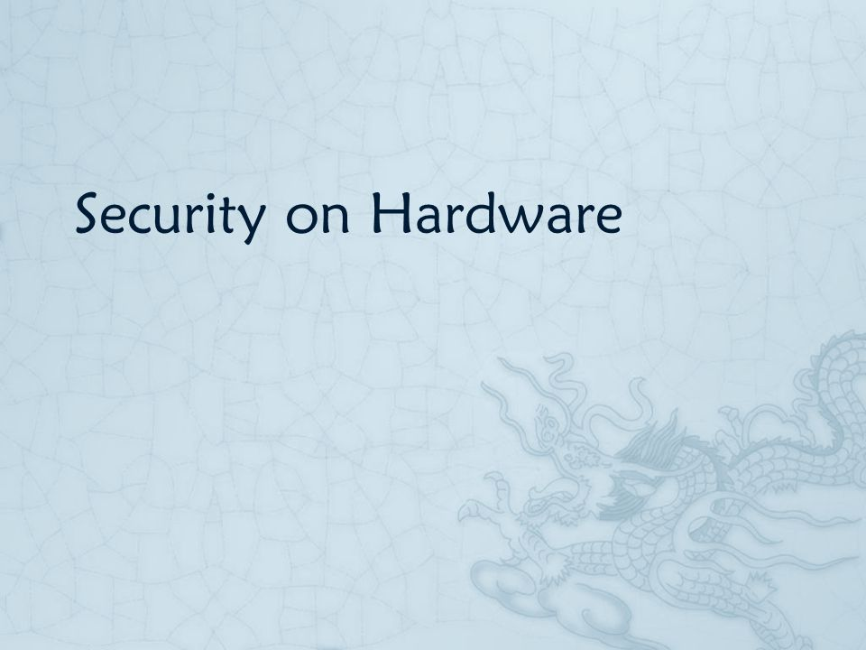 Security on Hardware