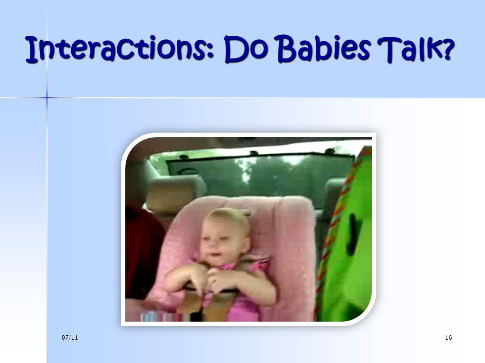 07/1116 Interactions: Do Babies Talk?