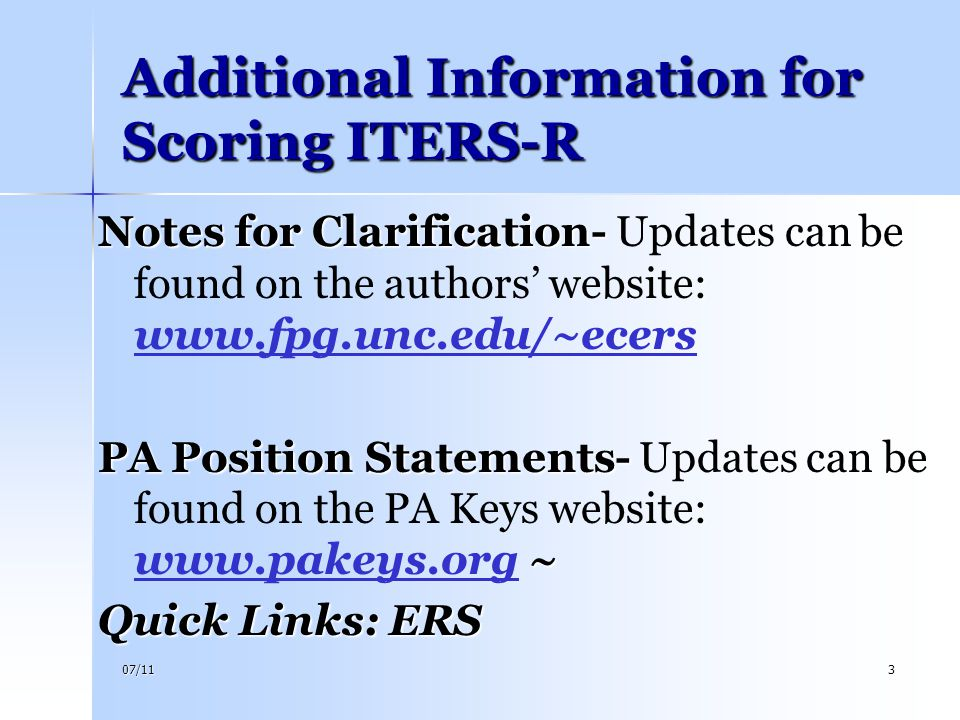 07/113 Additional Information for Scoring ITERS-R Notes for Clarification- : Notes for Clarification- Updates can be found on the authors' website: ww