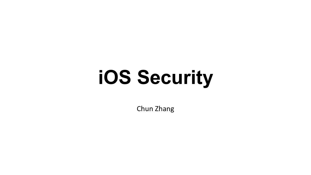 iOS Security Chun Zhang