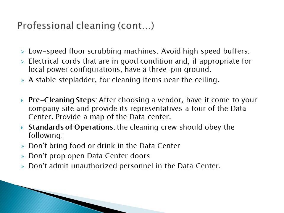  Low-speed floor scrubbing machines. Avoid high speed buffers.