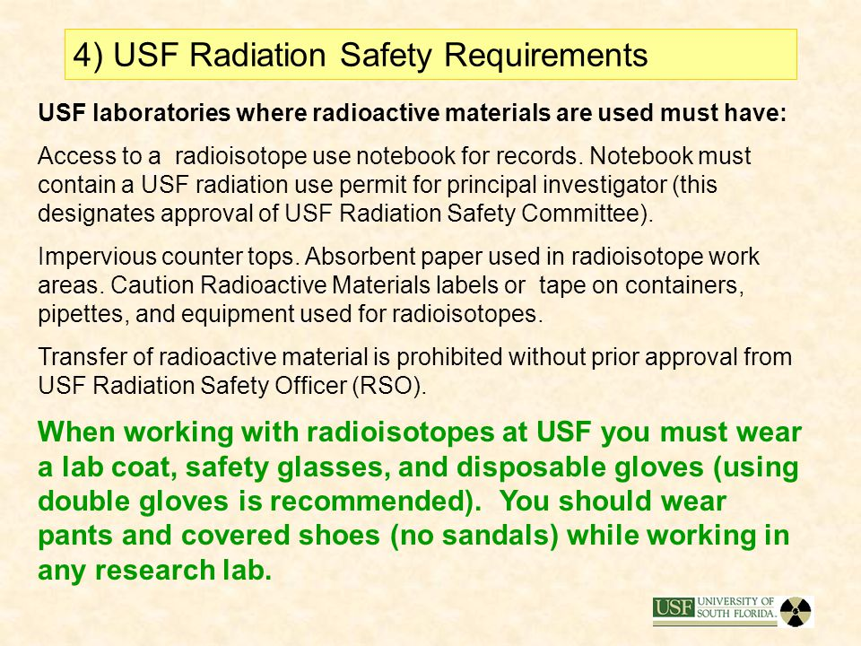 USF's day of use area survey requirements for most commonly used radioisotopes. Lab usesType of survey required 3 H (Tritium) wipe tests 35 Swipe test