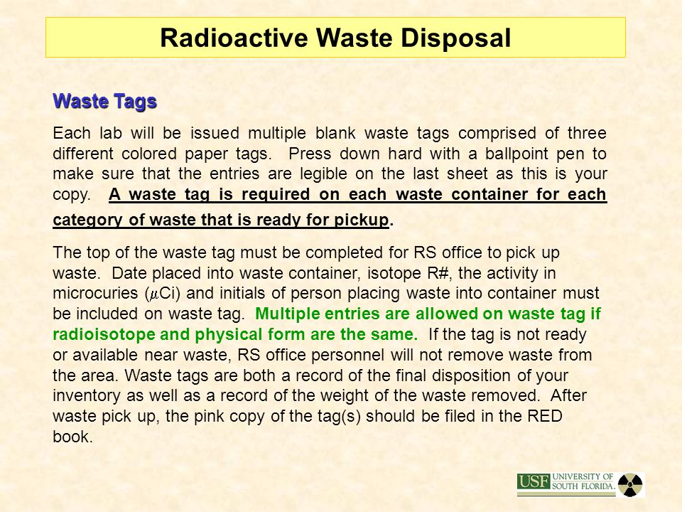 5) Radioactive Waste Disposal All radioactive wastes must be segregated into three (3) general categories: dry solid, bulk liquid and scintillation (L