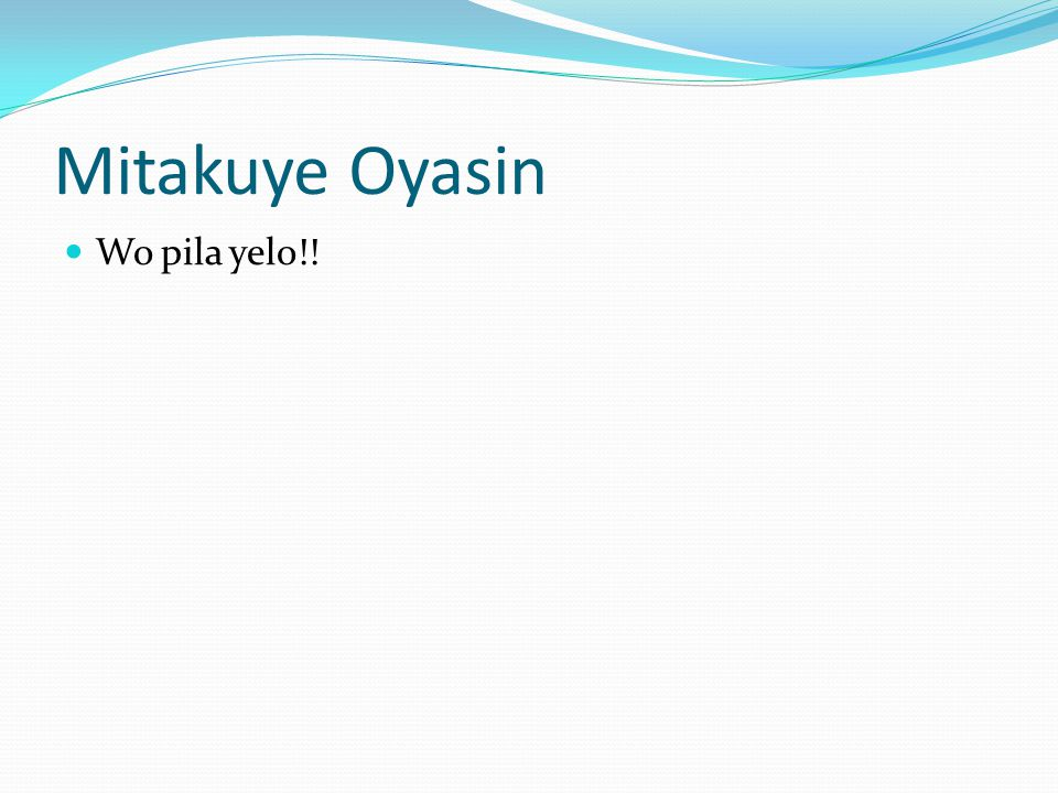 Mitakuye Oyasin Wo pila yelo!!