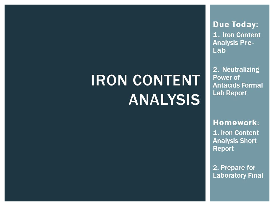 IRON CONTENT ANALYSIS Due Today: 1. Iron Content Analysis Pre- Lab 2.