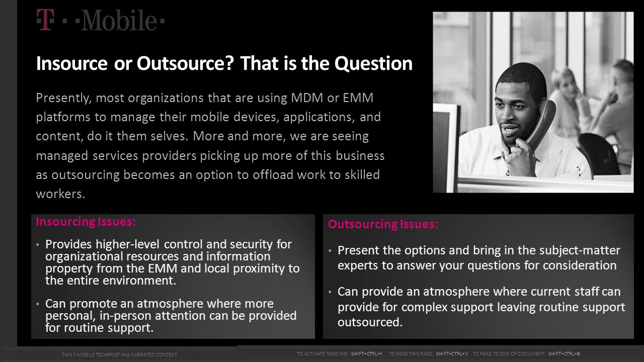 Insource or Outsource? That is the Question Presently, most organizations that are using MDM or EMM platforms to manage their mobile devices, applicat