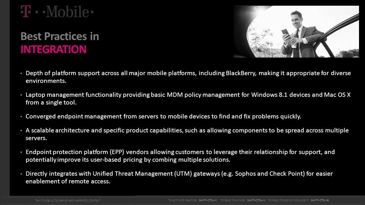 Best Practices in INTEGRATION Depth of platform support across all major mobile platforms, including BlackBerry, making it appropriate for diverse env