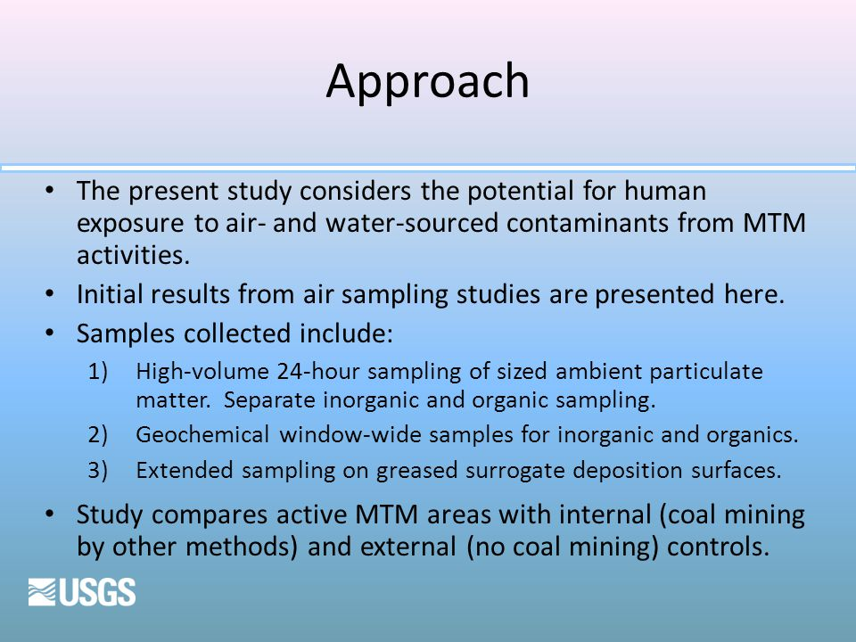 Approach The present study considers the potential for human exposure to air- and water-sourced contaminants from MTM activities.