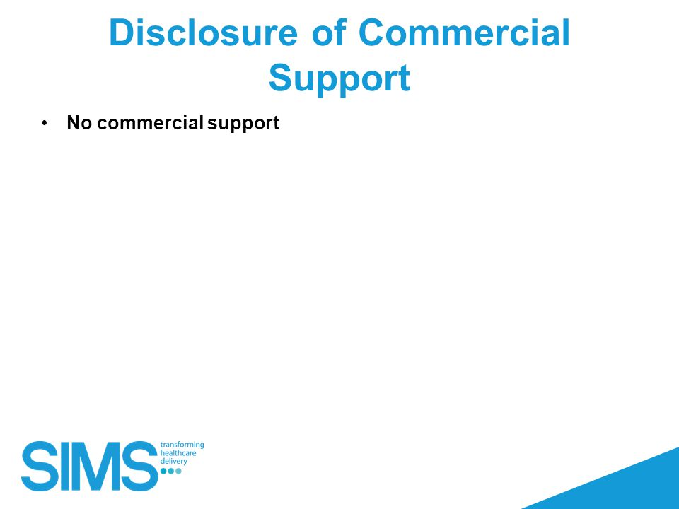 Disclosure of Commercial Support No commercial support