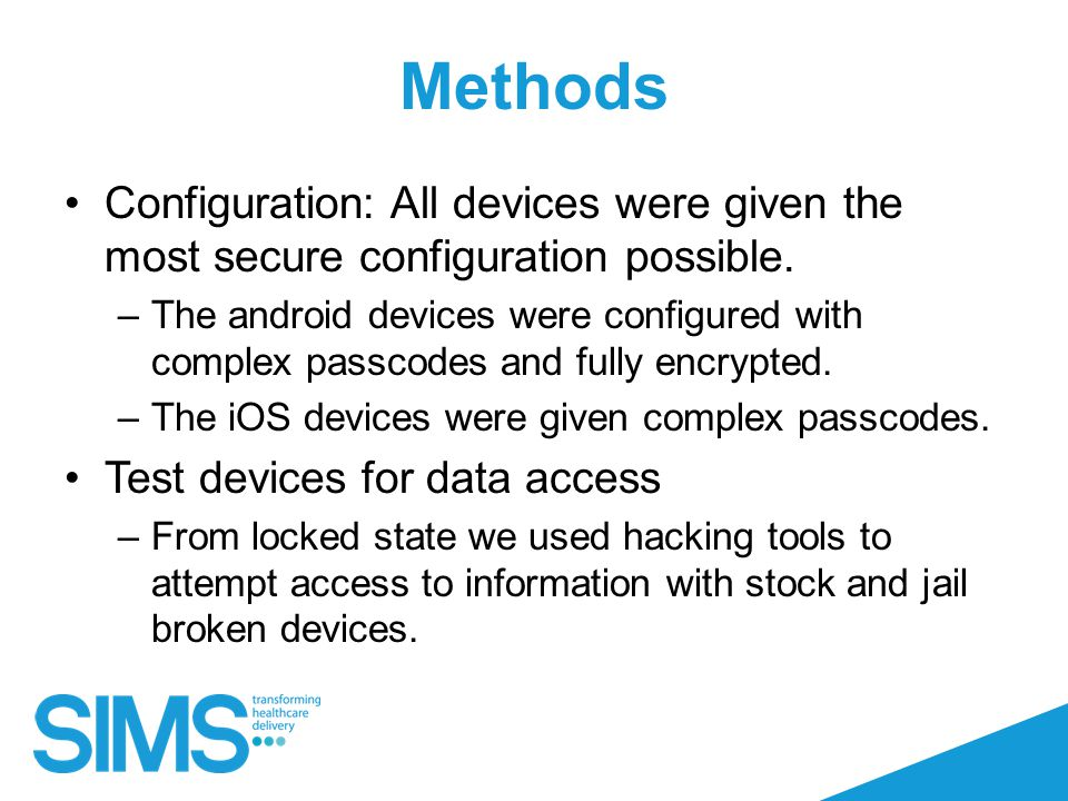 Methods Configuration: All devices were given the most secure configuration possible.
