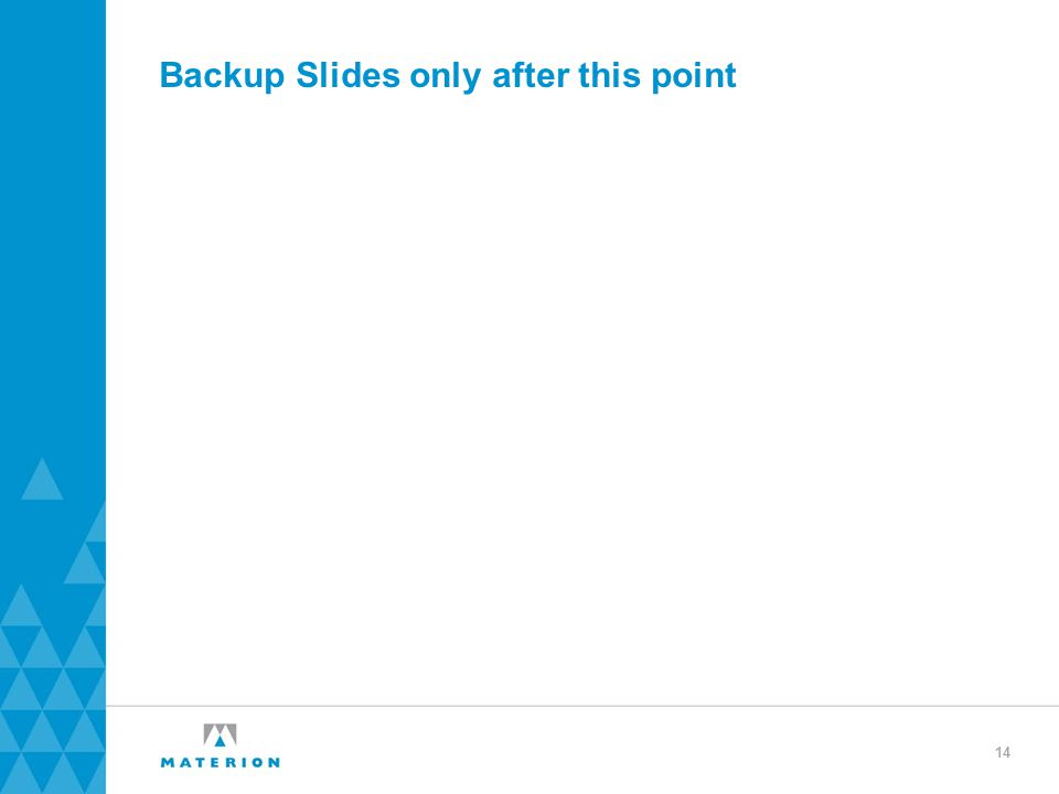 Backup Slides only after this point 14