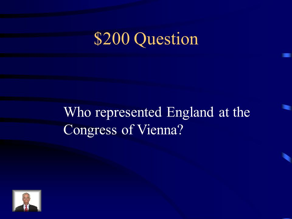 $100 Answer Klemens von Metternich